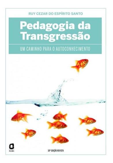 Pedagogia Da Transgressao - Um Caminho Para O Autoconhecimen