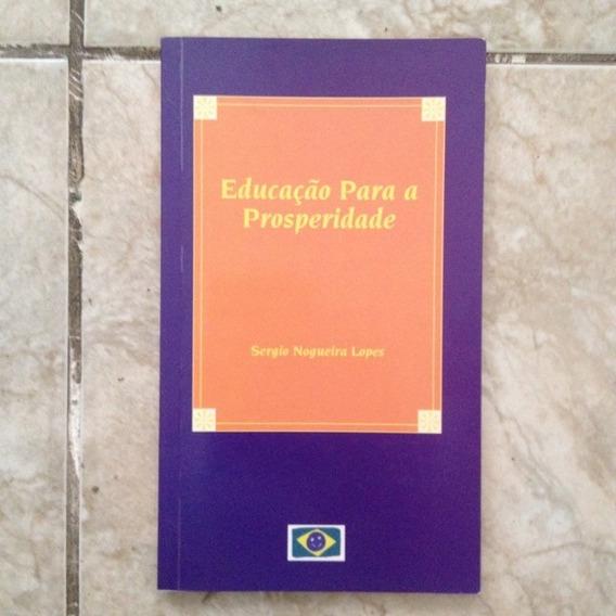 Livro Educação Para A Prosperidade - Sergio Nogueira Lopes