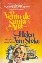 O Vento De Santa Ana Helen Van Slike