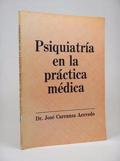 Psiquiatría En La Práctica Médica José Carranza Acevedo B3s