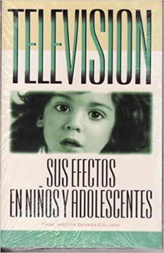 Television. Sus Efectos En Niños Y Adolescentes. Detres