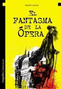 El Fantasma De La Ópera  - Esenciales - Longseller