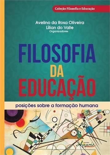 Filosofia Da Educaçao - Posiçoes Sobre A Formaçao Humana