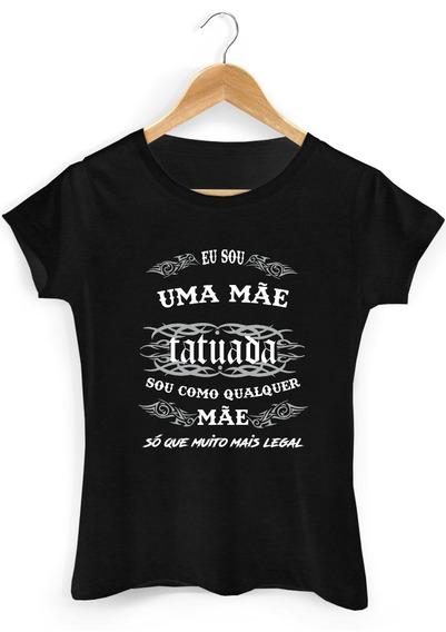 Camisetas De Dia Das Mãe, Mãe Tatuada, Mãe, Presente Pra Mãe
