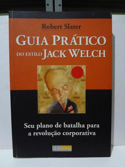 Livro Guia Prático Do Estilo Jack Welch Robert Slater