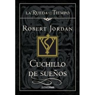 La Rueda Del Tiempo 17: Cuchillo De Sueños; Robert Jordan