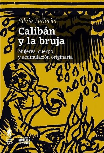 Imagen 1 de 2 de Calibán Y La Bruja -  Silvia Federici