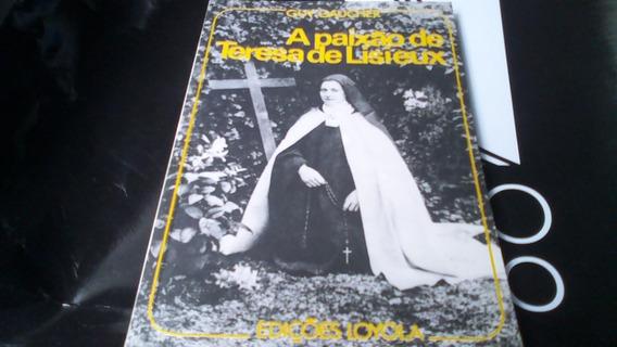 Livro - A Paixão Santa Teresinha Do Menino Jesus-de Lisieux
