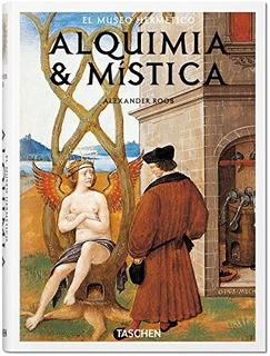 Alquimia Y Mistica - Roob Alexander (libro)