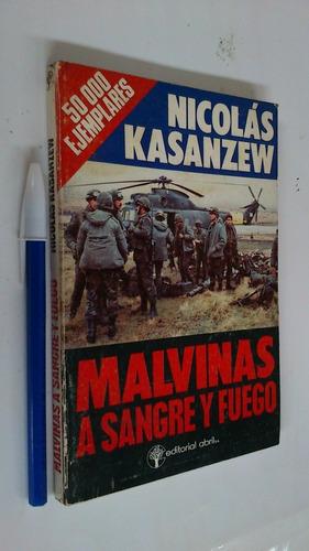 Malvinas A Sangre Y Fuego - Nicolás Kasanzew