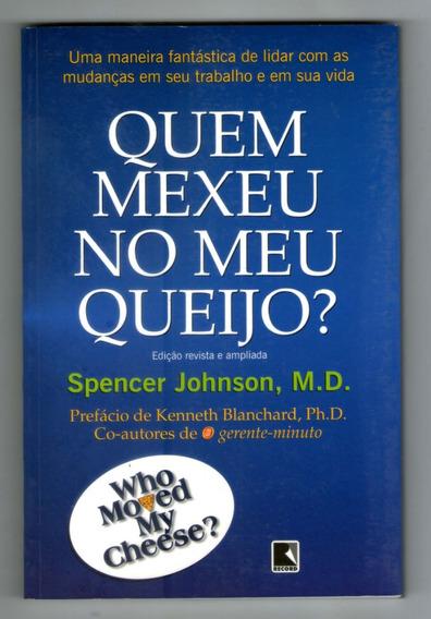 Livro: Quem Mexeu No Meu Queijo? - Spencer Johnson, M. D.