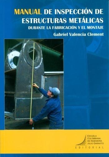 Manual De Inspección De Estructuras Metálicas Durante La Fab