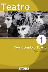 Teatro 1 - Conhecendo O Teatro - 2015