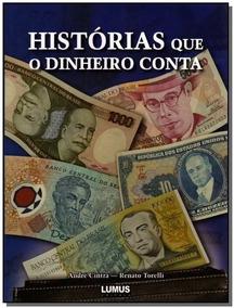 Livro Histórias Que O Dinheiro Conta - 240 Páginas !!!