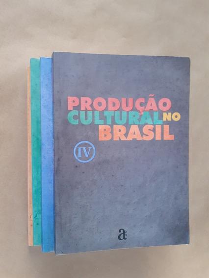Livro: Produção Cultural No Brasil 4 Volumes