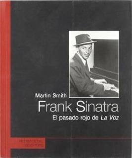 Frank Sinatra El Pasado Rojo De La Voz - Smith, Martin