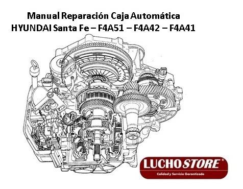 Caja F4a51 41 Y 42 Hyundai Santa Fe Automatica Manual Taller