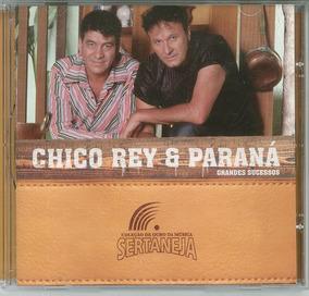 Cd - Chico Rei & Paraná-grandes Sucessos