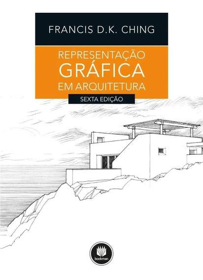 Livro Representação Gráfica Em Arquitetura - Francis Ching