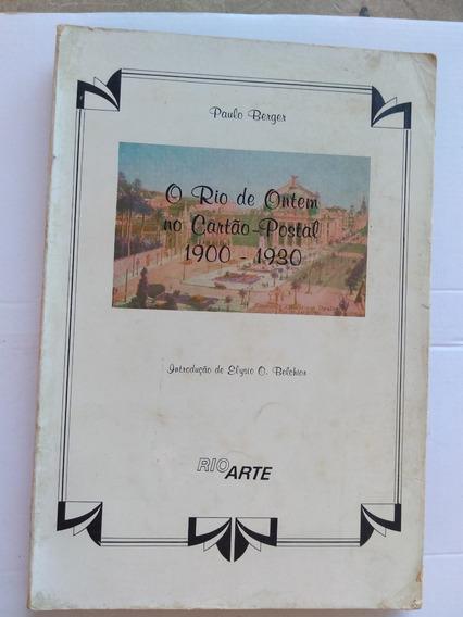 Livro - O Rio De Ontem No Cartão-postal 1900 - 1930. Paulo