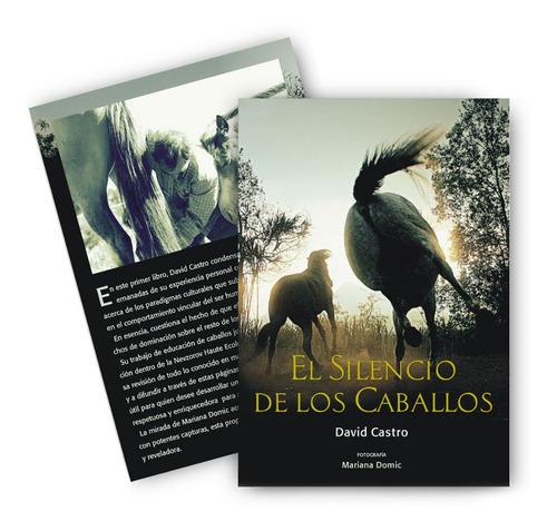 Imagen 1 de 2 de Libro: El Silencio De Los Caballos Por David Castro