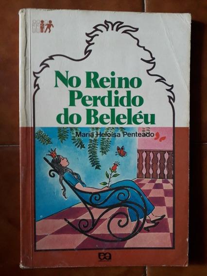 Livro No Reino Perdido Do Beleleu - Maria Heloisa Penteado