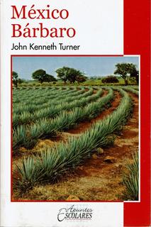 México Barbaro John Kenneth Turner