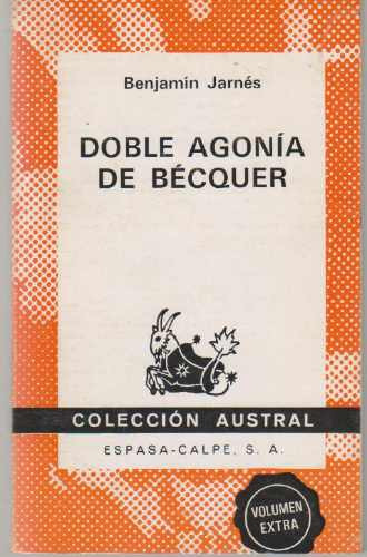 Doble Agonia De Becquer. Benjamin Jarnes
