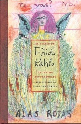 El Diario De Frida Kahlo. Un Intimo Autorretrato