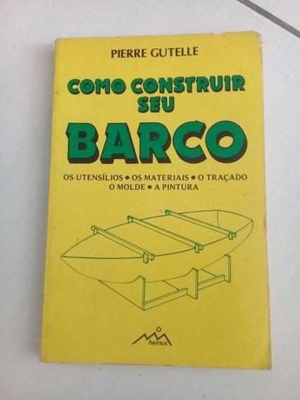 Livro Como Construir Seu Barco Pierre Gutelle