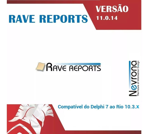 Nevrona Rave Reports 11.0.14 Delphi 7 Até Rio 10.3.2