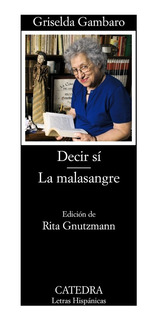 Decir Sí - La Malasangre, Griselda Gambaro, Ed. Cátedra