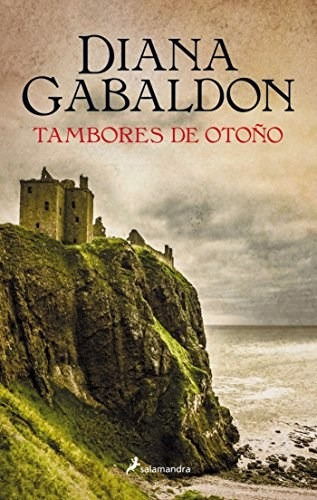 Tambores De Otoño (forastera 4) - Diana Gabaldon