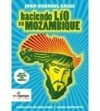 Libro Haciendo Lio En Mozambique Juan Gabriel Arias