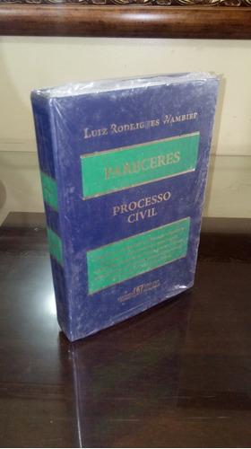 Luiz Rodrigues Wambier - Pareceres: Processo Civil (lacrado)