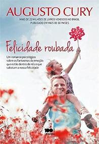 Felicidade Roubada - Augusto Cury