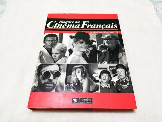 Histoire Du Cinéma Français Encyclopédie Des Films 1966-1970