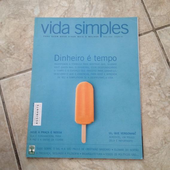 Revista Vida Simples Maio 2008 Ed66 Dinheiro É Tempo