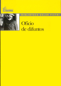 Oficio De Difuntos / Arturo Uslar Pietri
