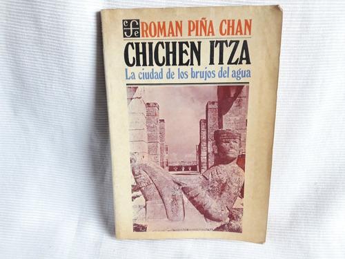 Imagen 1 de 9 de Chichen Itza Ciudad De Brujos Del Agua Roman Piña Chan Fce