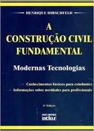 Livro A Construção Civil Fundamental: Modernas Tecnologias