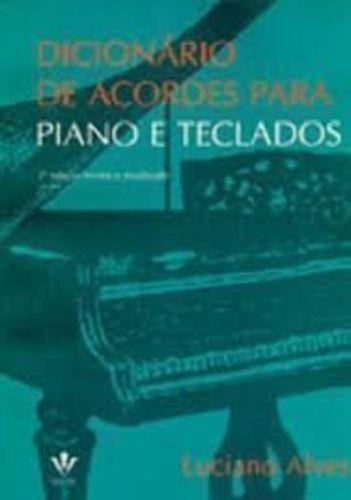 Dicionário De Acordes Para Piano E Teclados: Pautas E Grá...
