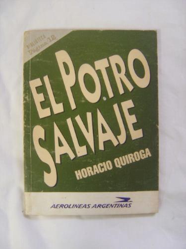El Potro Salvaje / Horacio Quiroga (ed. Página 12)