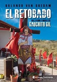 Retobado ,el . Vida Pasion Y Muerte Del Gauchito Gil - Orlan