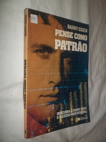 Livro - Pense Como Patrão - Barry Eigen - Chave Para Sucesso