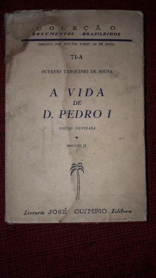 A Vida De Dom Pedro Primeiro Edição Ilustrada