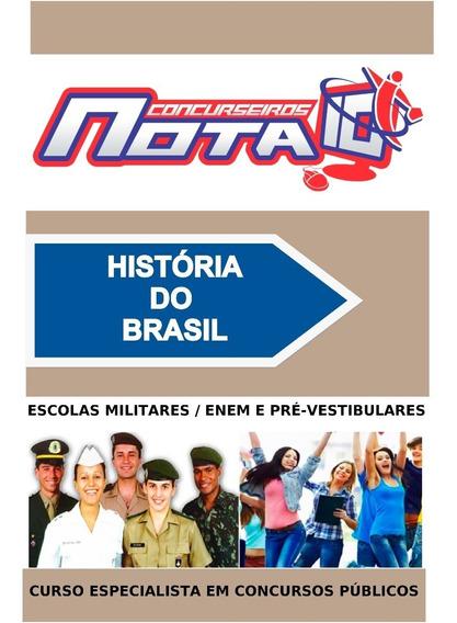Apostila De História Do Brasil - Essa, Enem, Escola Concurso