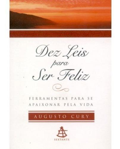 Livro Augusto Cury - Dez Leis Para Ser Feliz - Bolso