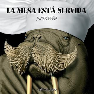 La Mesa Está Servida - Javier Peña