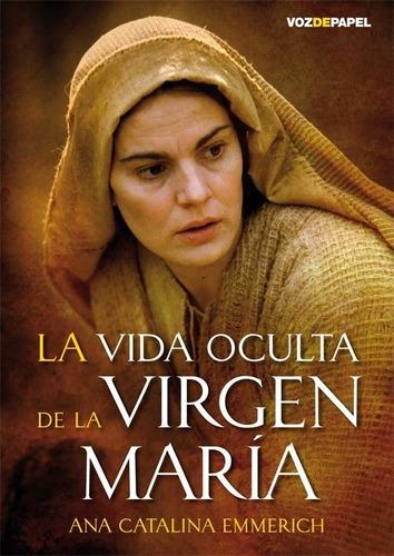 Libro La Vida Oculta De La Virgen María - Ana C. Emmerich